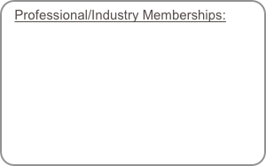 Professional/Industry Memberships: